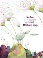 Couverture du livre « Le mouton qui ne croyait pas au grand méchant loup » de Aurelie Blanz et Myriam Ouyessad aux éditions Elan Vert