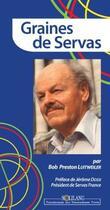 Couverture du livre « Graine de servas » de Bob Preston Luitweiler aux éditions Solilang