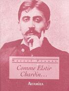 Couverture du livre « Comme elstir chardin... » de Marcel Proust aux éditions Altamira