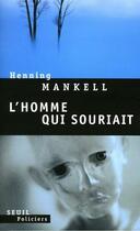 Couverture du livre « L'homme qui souriait » de Henning Mankell aux éditions Seuil