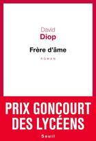 Couverture du livre « Frère d'âme » de David Diop aux éditions Seuil