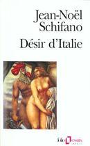 Couverture du livre « Desir d'italie » de Jean-Noel Schifano aux éditions Gallimard