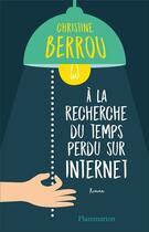 Couverture du livre « À la recherche du temps perdu sur internet » de Christine Berrou aux éditions Flammarion