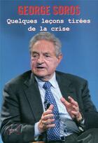 Couverture du livre « Quelques leçons tirées de la crise » de George Soros aux éditions Denoel