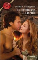 Couverture du livre « La promesse d'Iseult » de Michelle Willingham aux éditions Harlequin