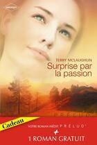 Couverture du livre « Surprise par la passion ; l'enfant de l'autre » de Terry Mclaughlin et Darlene Graham aux éditions Harlequin