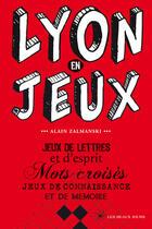 Couverture du livre « Lyon en jeux » de Alain Zalmanski aux éditions Les Beaux Jours