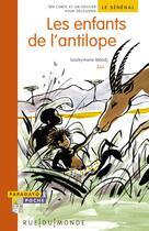 Couverture du livre « Les enfants de l'antilope ; un conte et un dossier pour découvrir le Sénégal » de Souleymane Mbodj et Zau aux éditions Rue Du Monde