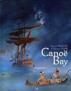 Couverture du livre « Canoë Bay » de Tiburce Oger et Patrick Prugne aux éditions Daniel Maghen