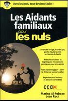 Couverture du livre « Les aidants familiaux pour les nuls » de Jean Ruch et Marina Alrubaee aux éditions First