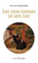 Couverture du livre « Les trois ennemis de mon âme » de Jean-Georges Boeglin aux éditions Tequi