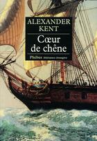 Couverture du livre « Coeur de chêne » de Alexander Kent aux éditions Phebus