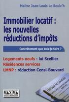 Couverture du livre « Immobilier locatif : les nouvelles réductions d'impôts » de Le Boulc'H J-L M aux éditions Maxima Laurent Du Mesnil