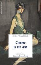 Couverture du livre « Comme tu me veux » de Luigi Pirandello aux éditions Solitaires Intempestifs