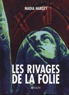 Couverture du livre « Les Rivages De La Folie » de Nadia Harley aux éditions Oberlin