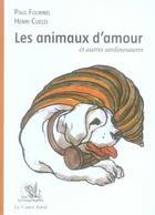 Couverture du livre « Les animaux d'amour et autres sardinosaures » de Henri Cueco et Apul Fournel aux éditions Castor Astral