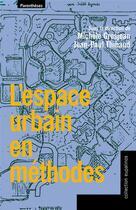 Couverture du livre « L'espace urbain en méthodes » de Jean-Paul Thibaud et Michel Grosjean aux éditions Parentheses