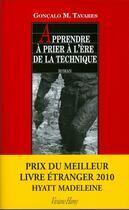 Couverture du livre « Apprendre à prier à l'ère de la technique » de Goncalo M. Tavares aux éditions Viviane Hamy