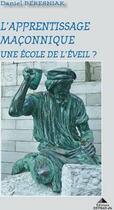 Couverture du livre « L'apprentissage maçonnique, une école de l'éveil ? » de Daniel Beresniak aux éditions Detrad Avs