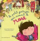 Couverture du livre « Le petit garçon qui aimait le rose » de Jeanne Taboni Miserazzi et Raphaelle Laborde aux éditions Des Ronds Dans L'o