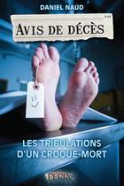 Couverture du livre « Avis de décès 1. Les tribulations d'un croque-mort » de Daniel Naud aux éditions Perro