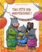 Couverture du livre « Tino fête son anniversaire » de Marcus Pfister aux éditions Nord-sud