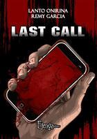 Couverture du livre « Last call » de Remy Garcia et Lanto Onirina aux éditions Elenya