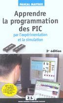 Couverture du livre « Apprendre La Programmation Des Pic Par L'Experimentation Et La Simulation » de Pascal Mayeux aux éditions Etsf