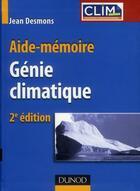 Couverture du livre « Aide-mémoire de génie climatique (2e édition) » de Jean Desmons aux éditions Dunod