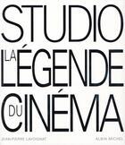 Couverture du livre « Studio, la légende du cinéma » de Jean-Pierre Lavoignat aux éditions Albin Michel