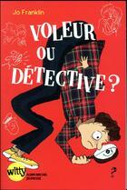 Couverture du livre « Voleur ou détective ? » de Jo Franklin et Henri Fellner aux éditions Albin Michel Jeunesse