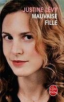Couverture du livre « Mauvaise fille » de Justine Levy aux éditions Lgf