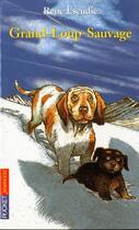 Couverture du livre « Grand-loup-sauvage » de Rene Escudie aux éditions Pocket Jeunesse