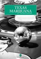 Couverture du livre « Texas, marijuana et autres saveurs » de Terry Southern aux éditions Gallmeister