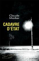 Couverture du livre « Cadavre d'état » de Claude Marcker aux éditions Carnets Nord