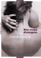 Couverture du livre « Nos corps étrangers » de Carine Joaquim aux éditions La Manufacture De Livres