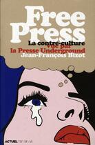 Couverture du livre « Free press ; la contre-culture vue par la presse underground » de Jean-Francois Bizot aux éditions Panama