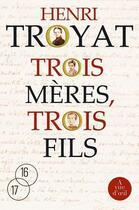 Couverture du livre « Trois mères, trois fils » de Henri Troyat aux éditions A Vue D'oeil