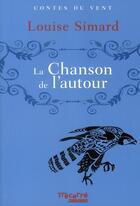 Couverture du livre « La chanson de l'autour » de Louise Simard aux éditions Trecarre