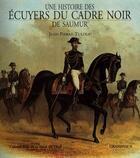 Couverture du livre « Écuyers du cadre noir de Saumur » de Jean-Pierre Tuloup aux éditions Grandvaux