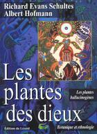 Couverture du livre « Les plantes des dieux » de Richard Evan Schulte aux éditions Lezard