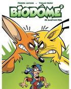Couverture du livre « Biozone ; Biodôme T.2 ; de mauvais poil » de Yohann Morin et Frederic Antoine aux éditions Cerises Et Coquelicots
