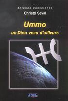 Couverture du livre « Ummo Un Dieu Venu D'Ailleurs » de Christel Seval aux éditions Jmg