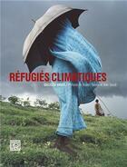 Couverture du livre « Réfugiés climatiques » de Collectif Argos aux éditions Dominique Carre