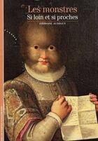 Couverture du livre « Les monstres ; si loin et si proches » de Stephane Audeguy aux éditions Gallimard