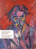 Couverture du livre « Ou t'en vas-tu ? enfer » de Hakucho Masamune aux éditions Belles Lettres