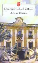 Couverture du livre « Oublier palerme » de Edmonde Charles-Roux aux éditions Lgf