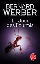Couverture du livre « Le jour des fourmis » de Bernard Werber aux éditions Lgf