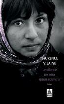 Couverture du livre « Le silence ne sera qu'un souvenir » de Laurence Vilaine aux éditions Actes Sud