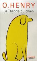 Couverture du livre « La théorie du chien » de O. Henry aux éditions Bernard Pascuito